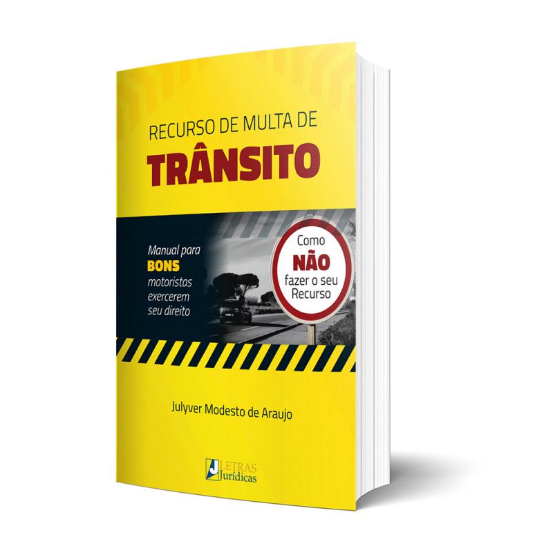 RECURSO DE MULTA DE TRÂNSITO, COMO NÃO FAZER O SEU RECURSO